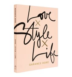 Love Style Life by Garance Doré. The guardian of all style shares stories on life, love, style, and career, from Paris to New York. Club Monaco, Book Cover Design, Book Design, Love Style Life, Fashion Coffee Table Books, Fashion Books, New Books, Books To Read, Book Of Life