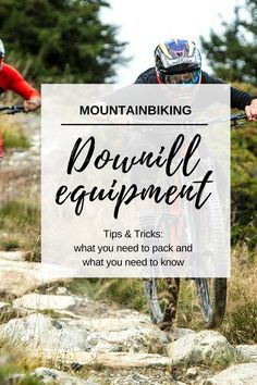 Downhill equipment for mountainbiking: Tips and tricks what you need to pack and what you need to know Mountain Biking, Need To Know, Adventure, Flims, Tips, Adventure Game, Adventure Books, Mtb