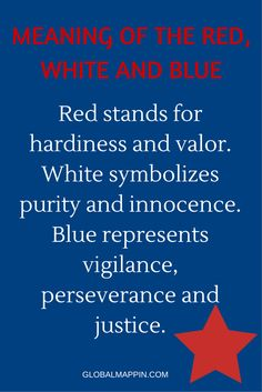 The meaning of red, white and blue in the American flag.