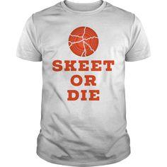 (Top Tshirt Charts) Skeet Or Die Clay Pigeon Shooting T Shirt [Tshirt Sunfrog] Hoodies, Funny Tee Shirts
