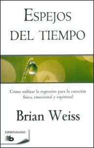 Autoayuda y Superacion Personal Brian Weiss, Briam, Spiritual Life, New Age, Love Book, Book Lists, Reiki, Psychology, Spirituality