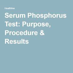 Serum Phosphorus Test: Purpose, Procedure & Results