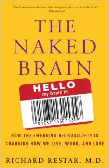 The Paperback of the The Naked Brain: How the Emerging Neurosociety Is Changing How We Live, Work, and Love by Richard Restak at Barnes & Noble. Good Books, Books To Read, Book Suggestions, Reading Lists, Book Design, Nonfiction, Brain, Naked, How To Apply