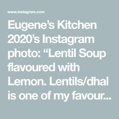 "Eugene's Kitchen 2020's Instagram photo: ""Lentil Soup flavoured with Lemon. Lentils/dhal is one of my favourite dishes, apart from potatoes and French fries. Simple to make and…"" Eugene Kitchen, Dhal, Lentil Soup, French Fries, No Cook Meals, Lentils, Lemon, Potatoes, Dishes"