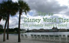 10 Disney World Tips You Probably Haven't Heard