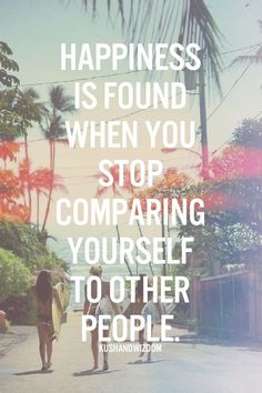 Because comparing yourself to others is the dumbest thing you could do for your self. Accept you insecurities and let go of what you cannot control. No body is perfect but you are an original :)