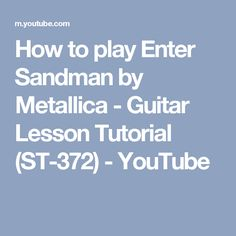 How to play Enter Sandman by Metallica - Guitar Lesson Tutorial (ST-372) - YouTube