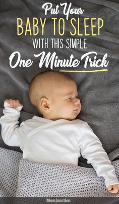 Put Your Baby To Sleep With This Simple One Minute Trick #baby #kids #newborn #newmom #parenting