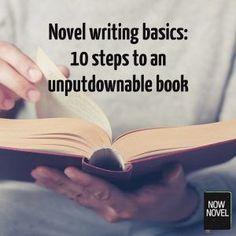 Novel writing basics: 10 steps to an unputdownable book