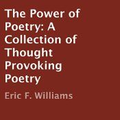 The Power of Poetry is a collection of modern, thought-provoking poetry that is based upon the experiences of life that we all have at some point during our time on this earth. Inspiration, encouragement, advice, comfort, and strength can all be found in this book.