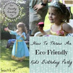How To Throw An Eco-Friendly Birthday Party: tips for everything from decorations to food and drinks.