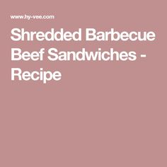 Shredded Barbecue Beef Sandwiches - Recipe