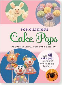Pop.O.Licious Cake Pops by Joey Dellino http://www.amazon.com/dp/B009X12JSS/ref=cm_sw_r_pi_dp_AUTrwb1M08S4R