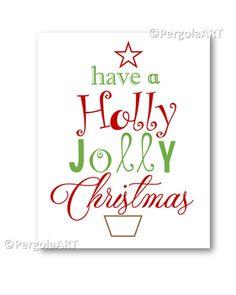 Christmas Art, Christmas Decor, Have a Holly Jolly Christmas Instant Art for Christmas, Christmas Instant Download Art, Christmas DIY Print by PergolaArt on Etsy