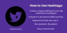 #Hashtag use no. 9 – Starting a big initiative or campaign? Create your own hashtag! #digitalmarketing #socialmediatips #buzz #community #365MarketingTips
