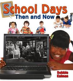 School Days Then and Now (From Olden Days to Modern Ways in Your Community) School Days, Back To School, Early Childhood Program, Book Show, Learning Resources, Then And Now, Social Studies, Children, Kids