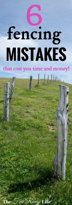 Do you run a homestead or raise livestock?The right fencing is key. Are you making these 6 fencing mistakes that can cost you time and money and cause a lot of headaches?