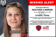 HEATHER CANNON, Age Now: 22, Missing: 08/27/2009. Missing From ATHENS, TX. ANYONE HAVING INFORMATION SHOULD CONTACT: Henderson County Sheriff's Office (Texas) 1-903-675-5128.
