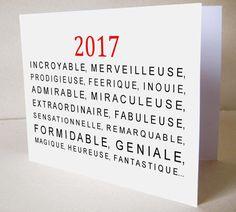 Carte double pour souhaiter une incroyable, merveilleuse, prodigieuse... année 2017! Imprimée sur papier satiné 250 g. Format 10 x 14 cm. Le dos est blanc.