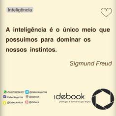 A inteligência é fator de mudança.