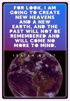 Isaiah 65:17 Isaiah 65, Book Of Isaiah, New Earth, The Past