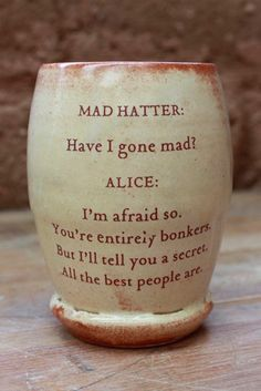 my favorite quote from Alice and Wonderland -- don't you just love it!?