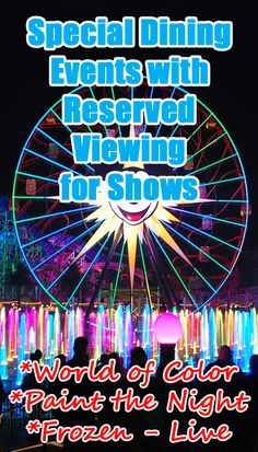 WOC, PTN, Froze - Live! Check out all your dining options with reserved viewing for each option.