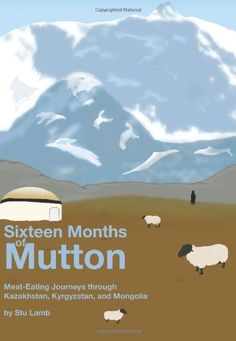 Sixteen Months of Mutton: Meat-Eating Journeys through Ka... https://www.amazon.com/dp/1439238537/ref=cm_sw_r_pi_dp_x_Y9.-xbJQ7SHD0