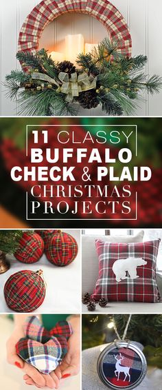 11 Classy Buffalo Check & Plaid Christmas Projects! • Click thru to see these wonderful DIY projects. • Christmas pillows, ornaments, stockings, wreaths and more! #buffalocheck #plaidchristmas #buffalocheckchristmas #christmas #christmasprojects #DIYchristmasprojects #christmasdecorating #DIYchristmasdecor