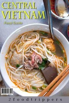 Central Vietnam   Hanoi   Danang   Hue   What to Eat in Vietnam   Vietnamese Food   Central Vietnam Food Guide   #Vietnam #Hanoi # Danang #Hue #VietnameseFood