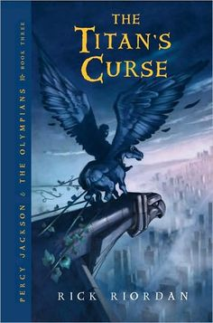 The Titan's Curse (Percy Jackson and the Olympians Series #3)  by Rick Riordan