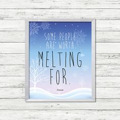 """Buy Instant download printable quote from FROZEN: Nursery wall art on blue background """"Some people are worth melting for"""" - Olaf the Snowman by clairetale. Explore more products on http://clairetale.etsy.com"""