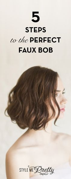 5 Steps to the Perfect Faux Bob