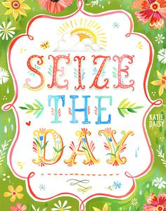 Seize The Day     vertical print by thewheatfield on Etsy, $18.00
