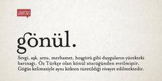 gönül. Sevgi, aşk, arzu, merhamet, hoşgörü gibi duyguların yürekteki barınağı. Öz Türkçe olan könül sözcüğünden evrilmiştir. Göğüs kelimesiyle aynı kökten türetildiği rivayet edilmektedir.  (Kaynak: Facebook - Lûgat365)  #türkçe #türkçedili #bilgi #kelime #kelimeler #anlam #özet #kökeni #güzel #güzelkelimeler #bazıkelimelerçokgüzel #lügat #doğrutürkçe