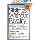 Siblins Without Rivalry by Faber and Mazlish