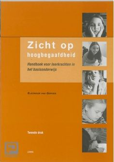 Zicht op hoogbegaafdheid, handboek voor leerkrachten in het basisonderwijs
