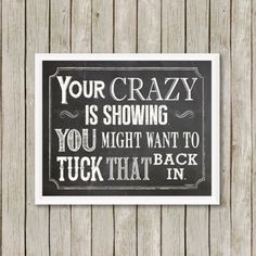 Your Crazy Is Showing - 8x10 Art Print