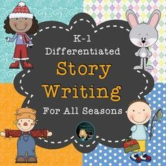 Differentiated Story Writing for All Seasons  ~Focus on Setting and Character~ K-1, $