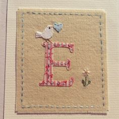 E Alphabet Card Fabric Cards, Fabric Postcards, Paper Cards, Diy Cards, 18th Birthday Cards, Handmade Birthday Cards, Greeting Cards Handmade, Freehand Machine Embroidery, Machine Embroidery Designs
