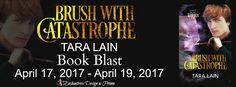 Buffy's Ramblings: BLOG TOUR:  Brush with Catastrophe by Tara Lain