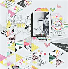 Bella Blvd IF You Are Loved and IF Bright & Brave collections. Hello There Love layout by creative team member Stephanie Buice.