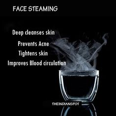 Face steaming is very old but effective remedy for healthy looking skin. If you visit parlors, after every facial steaming is done for extra benefits. Steaming is done during a spa facial but you c… Organic Skin Care, Natural Skin Care, Organic Beauty, Natural Beauty, Skin Tips, Skin Care Tips, Beauty Skin, Health And Beauty, Belleza Diy
