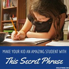 Here's the Secret Phrase to Turn Your Kid Into an Amazing Student from The (Reformed) Idealist Mom