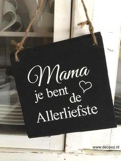 Mama je bent de Allerliefste, moederdagcadeau