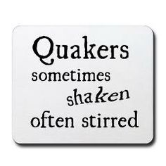 sometimes shaken, often stirred Mousepad Quakers..sometimes shaken, often stirred...