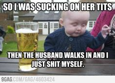 Drunk Baby has the best stories