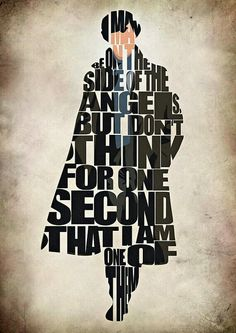 """Sherlock.....""""I may be on the side of the angels, but don't think for one second that I am one of them.""""  ..............(art by GeekMyWalL)  Another great BBC show!"""