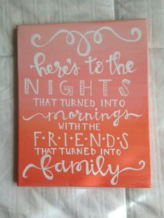 Canvas quote here's to the nights that turned into by kismetcanvas