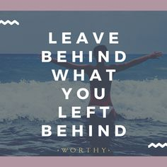It's in the past for a reason... leave it there! Just Do It, Let It Be, He Said She Said, Leave Behind, You Left, Declutter, Strong Women, Letting Go, Quotes To Live By